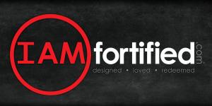 i am I AM fortified